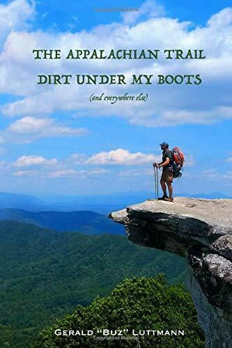 The Appalachian Trail Dirt Under My Boots and everywhere else by Luttmann… $19.95