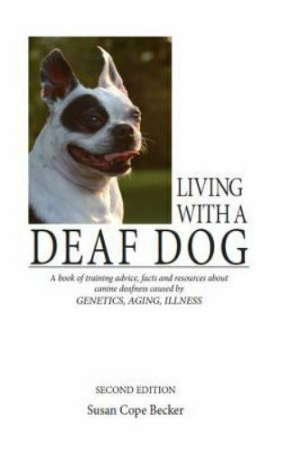 Living With a Deaf Dog: A Book of Training Advice Facts and Resources About Can $17.16