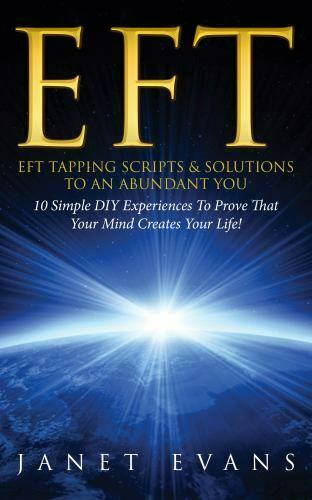 EFT: EFT Tapping Scripts amp; Solutions To An Abundant YOU: 10 Simple DIY Experienc $8.29