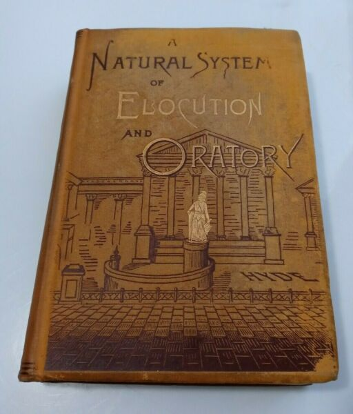 1886 A Natural System of Elocution and Oratory Over 135 Years Old $59.99