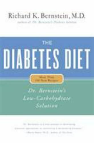 The Diabetes Diet: Dr. Bernstein#x27;s Low Carbohydrate Solution $16.97
