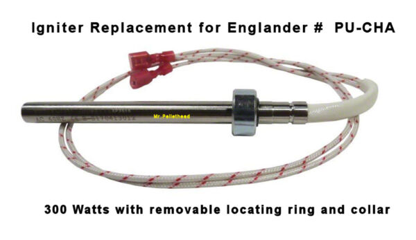 ENGLANDER 300W Igniter [PP3515] Fireplace Pellet Stove Part #PU-CHA  THE FINEST!