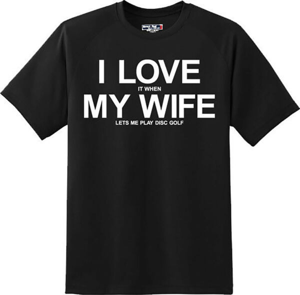 Funny I love My Wife Disc Golf Outdoor Sport Husband T Shirt New Graphic Tee
