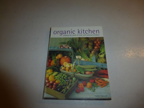 Organic Kitchen :Making the Most of Fresh and Seasonal ProduceYsanne Spevack255