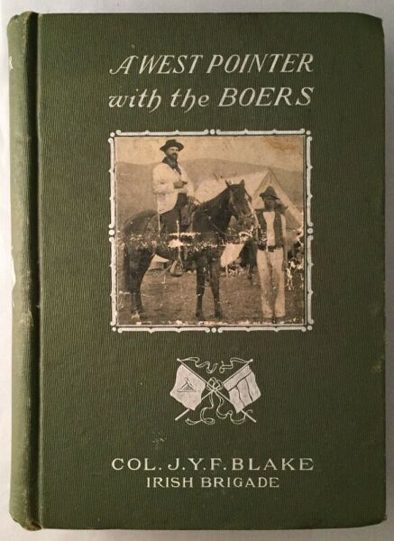 Col J Y F BLAKE  A West Pointer with the Boers First Edition 1903
