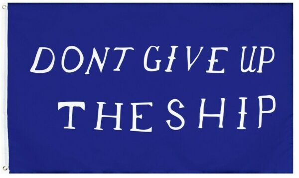 Large 3x5ft Flag DONT GIVE UP THE SHIP Dorm Man Cave History Navy USA Chesapeake