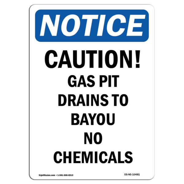 OSHA Notice Caution Gas Pit Drains To Bayou Sign Heavy Duty Sign or Label