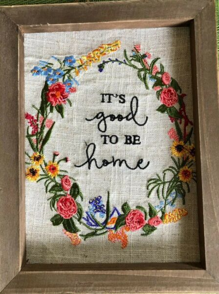 "Picture ""Its Good To Be Home"" Embroidered"