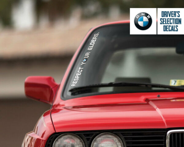 BMW Respect Your Elders Euro Style Side Windshield Decal windows sticker graphic