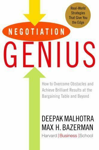 Negotiation Genius : How to Overcome Obstacles and Achieve Brilliant Results at