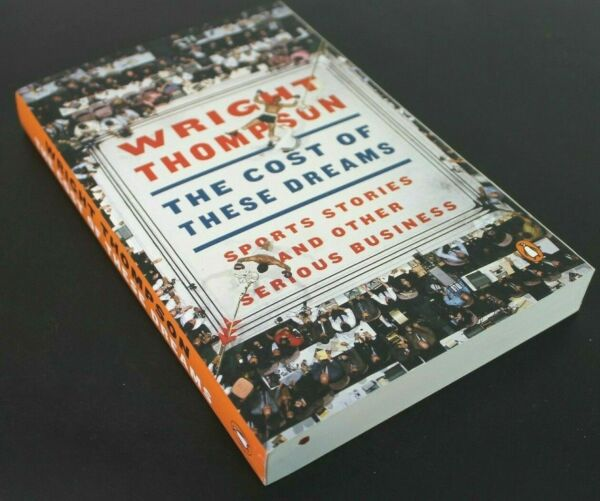 THE COST OF THESE DREAMS by Wright Thompson Paperback ^ NEW ^ $11.88
