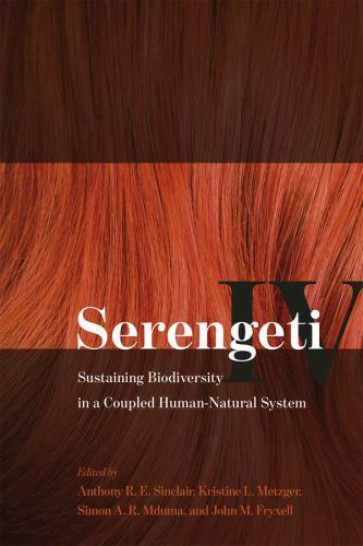 Serengeti IV Sustaining Biodiversity in a Coupled Human Natural System. $20.93