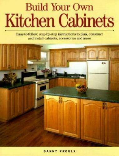 Build Your Own Kitchen Cabinets by Danny Rubie and Danny Proulx 1997 Trade Pa…
