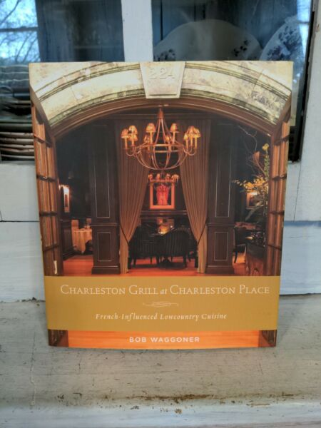 Signed First Edition of Charleston Grill At Charleston Place Cook Book