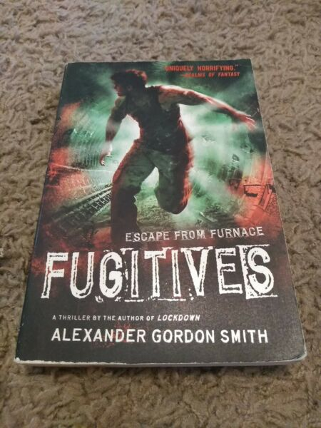Fugitives: Escape From Furnace by Alexander Gordon Smith 2012 Trade Paperback $4.30
