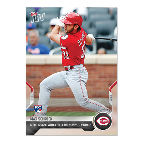 Max Schrock 2021 MLB TOPPS NOW® Card 598 RC 5 FOR 5 WITH HR REDS VICTORY pre o $5.99