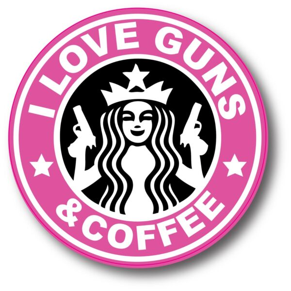 PINK I Love Guns And Coffee Starbucks Funny Sticker Decal 3