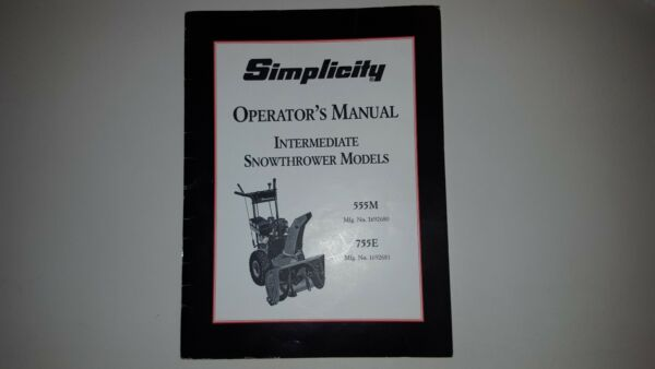 Used Simplicity snowthrower owners operators manual 555M 1692680 755E 1692681