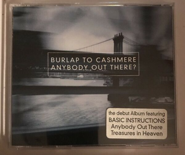 BURLAP TO CASHMERE CD ANYBODY OUT THERE?