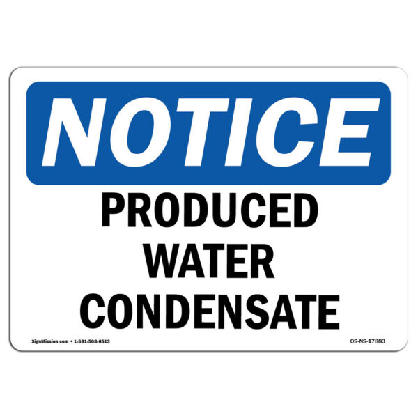 OSHA Notice - Produced Water Condensate Sign  Heavy Duty Sign or Label