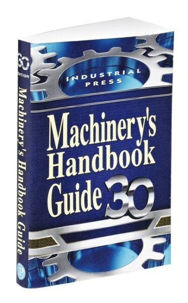 Machinery's Handbook Guide 30th Edition by Erik Oberg (2016 Paperback)