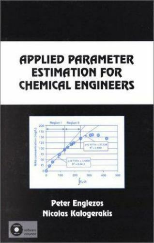 Chemical Industries: Applied Parameter Estimation for Chemical Engineers Vol....