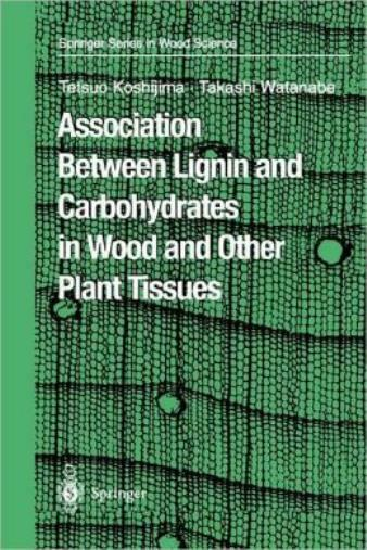 Association Between Lignin And Carbohydrates In Wood And Other Plant Tissue... $283.61