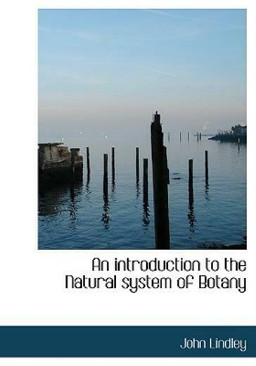 An Introduction To The Natural System Of Botany $46.50