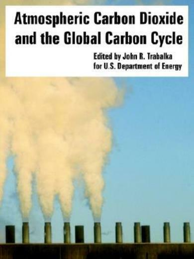 Atmospheric Carbon Dioxide And The Global Carbon Cycle $50.47