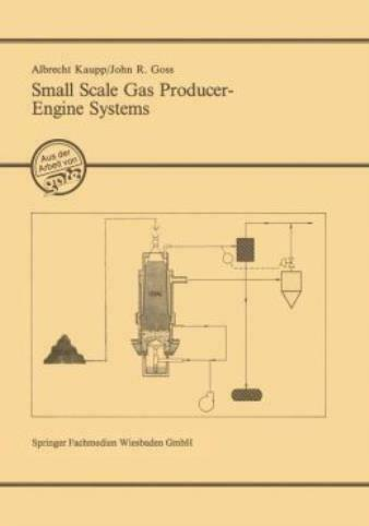 GATE: Small Scale Gas Producer - Engine Systems by Albrecht Kaupp and John R....