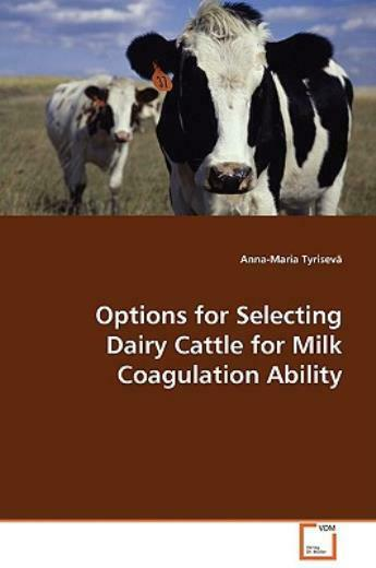 Options For Selecting Dairy Cattle For Milk Coagulation Ability $61.41