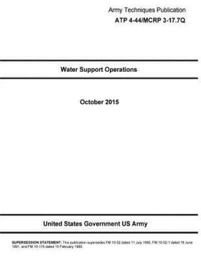 Army Techniques Publication Atp 4 44 Mcrp 3 17 7Q Water Support Operations ... $15.04