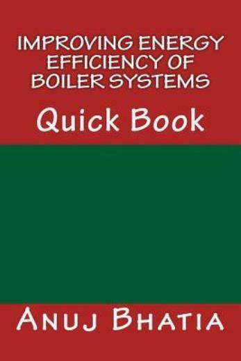 Improving Energy Efficiency Of Boiler Systems: Quick Book $54.95