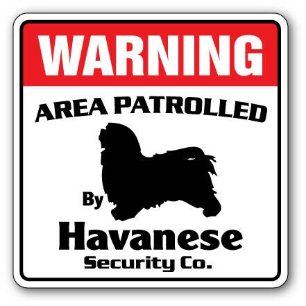 HAVANESE Security Decal Area Patrolled by dog signs guard pet owner alarm breede $12.98