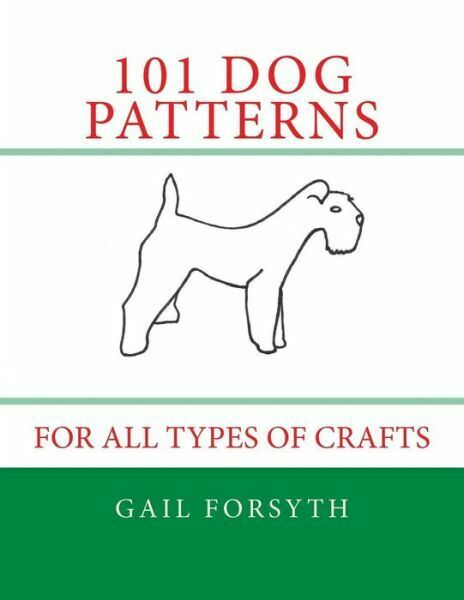 101 Dog Patterns: For All Types Of Crafts $11.99