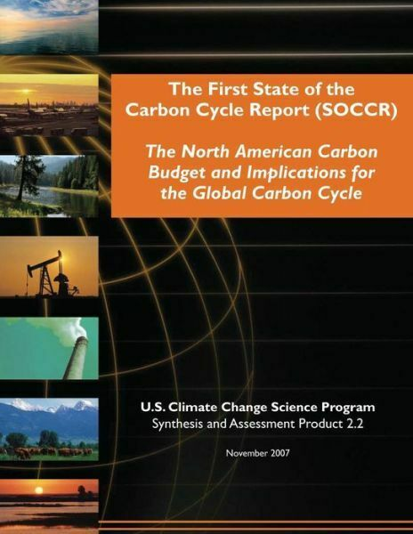 The First State Of The Carbon Cycle Report Soccr : The North American Carb... $19.86