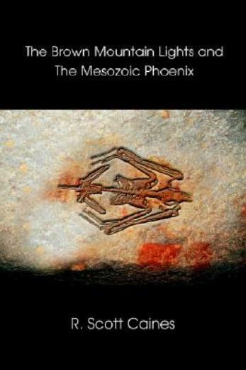 The Brown Mountain Lights And The Mesozoic Phoenix $14.78