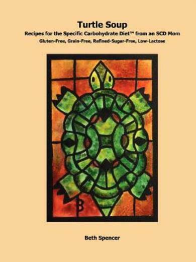 Turtle Soup: Recipes For The Specific Carbohydrate Diet From An Scd Mom $18.08
