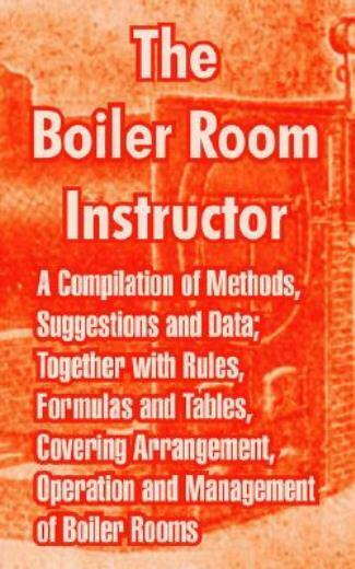 The Boiler Room Instructor: A Compilation Of Methods Suggestions And Data;... $19.40