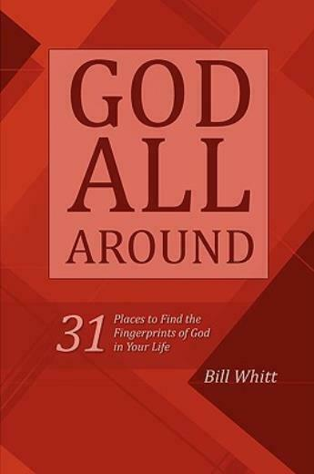 God All Around: 31 Places to Find the Fingerprints of God in Your Life by...