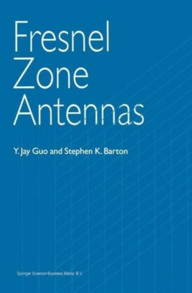 Fresnel Zone Antennas by Y. Jay Guo and Stephen K. Barton (2010 Paperback)