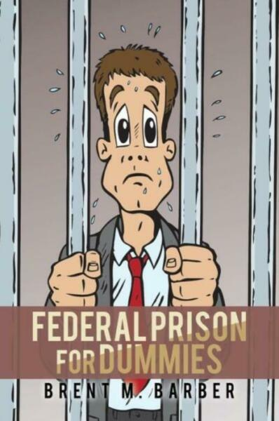 Federal Prison For Dummies