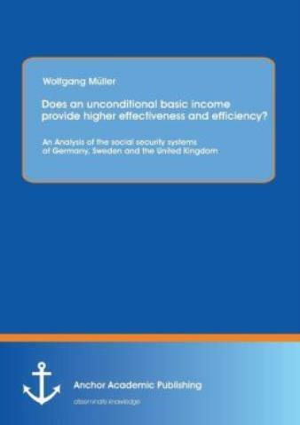 Does An Unconditional Basic Income Provide Higher Effectiveness And Efficie... $59.23