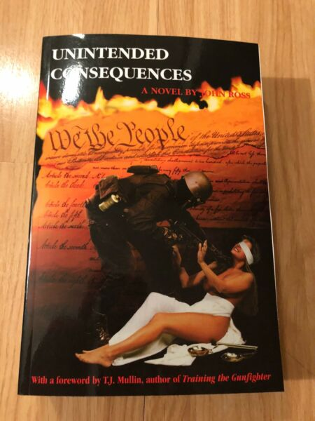 Unintended Consequences by John Ross Paperback New