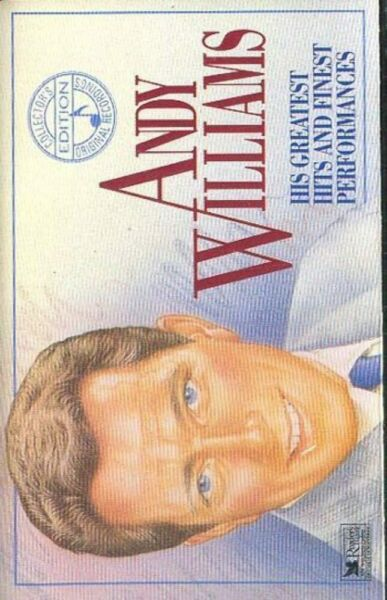 ANDY WILLIAMS: His Greatest Hits and Finest Performances - #1 Cassette Tape