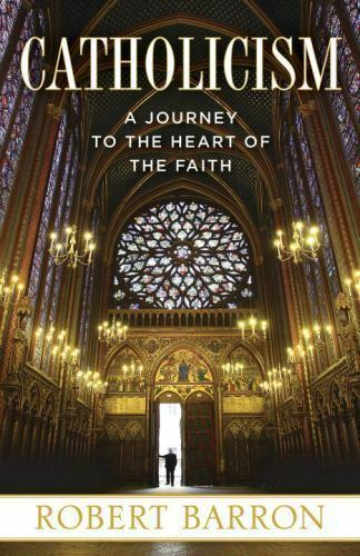 Catholicism : A Journey to the Heart of the Faith by Robert Barron (Trade Paper)