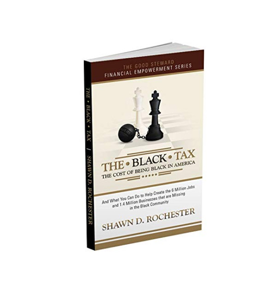 The Black Tax: The Cost of Being Black in America $22.00