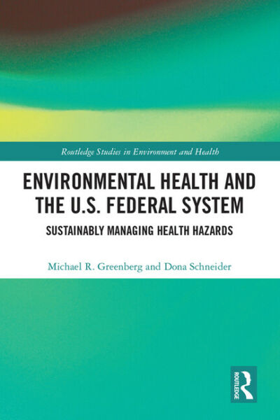 Environmental Health and the U S Federal System: Sustainably Managing Heal...