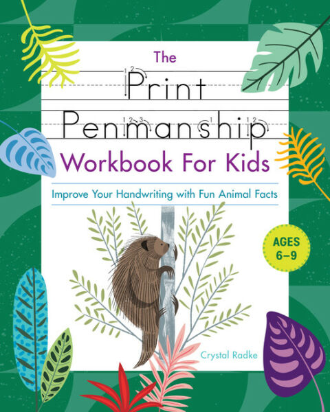 The Print Penmanship Workbook for Kids: Improve Your Handwriting with Fun A...