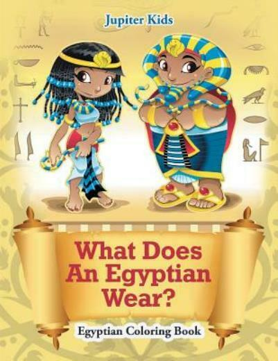 What Does An Egyptian Wear?: Egyptian Coloring Book $13.54